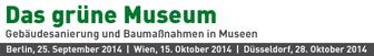 Das Grüne Museum 2014